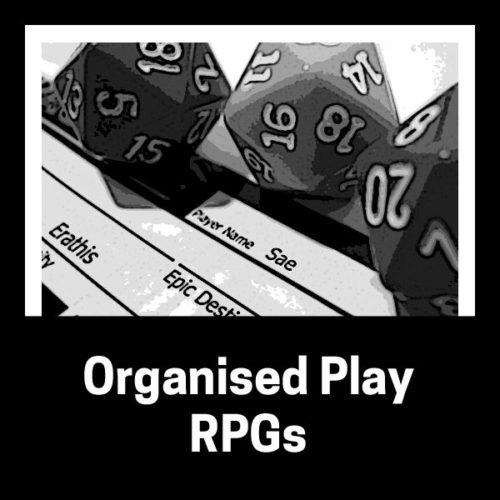 Organised Play RPGs
